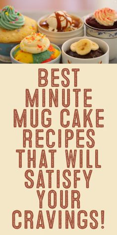Best Minute Mug Cake Recipes That Will Satisfy Your Cravings!