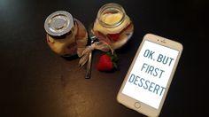 Ok, but first dessert!!!