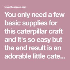 You only need a few basic supplies for this caterpillar craft and it's so easy but the end result is an adorable little caterpillar.