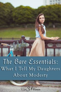 The Bare Essentials: What I Tell My Daughters About Modesty Ever wonder what modesty is all about? Here's what I tell my daughters about a woman and modesty---the bare essentials. Raising Daughters, Raising Girls, My Little Girl, My Baby Girl, Parenting Advice, Kids And Parenting, Bare Essentials, Camping Essentials, Marriage And Family
