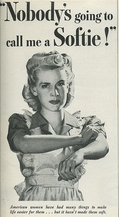 "WW2 Poster- Quote: ""America's women have had many things to make life easier for them - but it hasn't made them soft!"""
