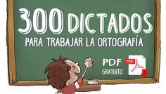 Trabaja la ortografía y aprende nuevo vocabulario con estos 300 dictados en formato PDF. ¡Totalmente gratuitos para descargar!