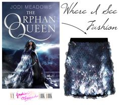 Where I See Fashion (15): The Orphan Queen by Jodi Meadows! @epicreads #bookfashion