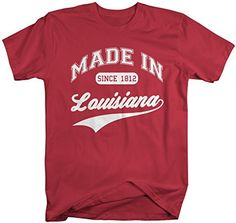 cbc98d5a Shirts By Sarah Men's Made In Louisiana T-Shirt Since 1812 State Pride  Shirts Pride