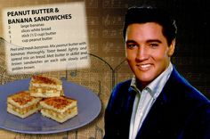 """""""Authentic Recipe from Graceland""""--Elvis the King's PB & Banana Sandwiches"""