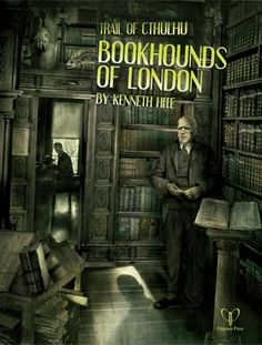 Trail of Cthulhu Bookhounds of London