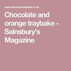 Chocolate and orange traybake - Sainsbury's Magazine