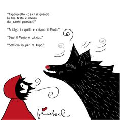 Soffia… – fiabolarte Me And Bobby Mcgee, Dibujos Tumblr A Color, Italian Quotes, Rare Words, Wolf Moon, Urban Sketching, Red Riding Hood, Wild Hearts, Conte