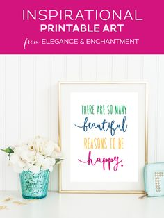Beautiful Reasons to be Happy • Free Inspirational Printable