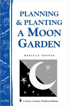 Planning & Planting a Moon Garden Pale-colored flowers reflect light from the setting sun and the rising moon, shining luminously and giving the garden an almost mystical glow. Fragrances seem more alluring. Silvery foliage shimmers tremulously as the evening breezes dance by. An aromatic, night-blooming garden offers a peaceful and tranquil spot to rest and relax at the end of the day. It is the perfect place for a casual summer party, an evening reception, a romantic tryst, or a quite…