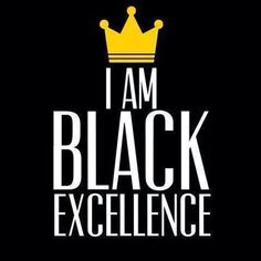 I am black excellence Black Girl Art, Black Women Art, Black Girl Quotes, Black Women Quotes, Afrique Art, By Any Means Necessary, Black Pride, We Are The World, My Black Is Beautiful