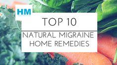 Top 10 Natural Migraine Home Remedies