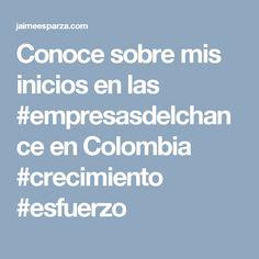 Conoce sobre mis inicios en las #empresasdelchance en Colombia #crecimiento #esfuerzo
