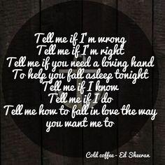 Cold Coffee - Ed Sheeran