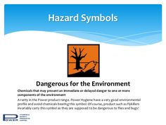 Hazard Symbols            Dangerous for the EnvironmentChemicals that may present an immediate or delayed danger to one or...