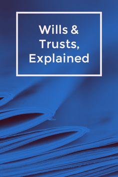 Wills vs. Trusts, Explained | Work + Money