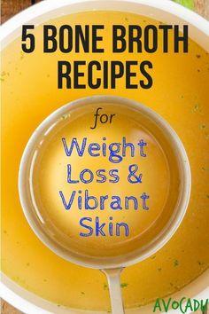 5 Bone Broth Recipes for Weight Loss and Vibrant Skin   Avocadu.com