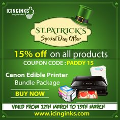 Avail Special #Offer from Icinginks on ST. PATRICK'S DAY. Get 15% #discount on all products with Coupon Code: PADDY 15. Buy #Canon #EdibleInkPrinterBundlePackage at the discounted price. Hurry up to book your #printer. The discount offer is valid only from March 12, 2018, to March 19, 2018.