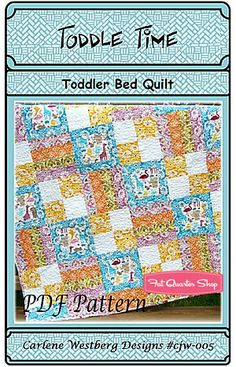 Toddle Time Downloadable PDF Quilt Pattern Carlene Westberg