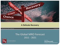 I would like to share Global MRO Forecast Between , presented by Dave Marcontell, President of TeamSAI, in MRO America 2011 Conference. In this pres…