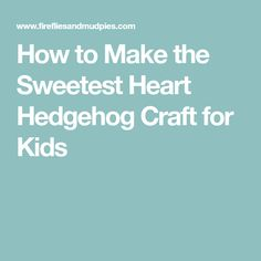 Kids will enjoy creating an easy and fun Valentine hedgehog craft with hearts, paint, pom poms, and our printable hedgehog template. Hedgehog Craft, Crafts For Kids, Arts And Crafts, Valentines, Crafty, Sweet, Heart, How To Make, Homeschool
