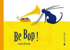 Be bop ! de Laëtitia Devernay http://www.amazon.fr/dp/2889081494/ref=cm_sw_r_pi_dp_AfC3vb15DVTTY