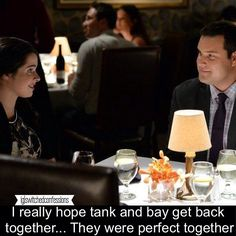 I really hope Tank and Bay get back together... They are perfect for each other.