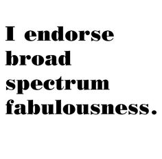 Fabulousness - skinny and fat, calm and frenzied, peaceful and fierce