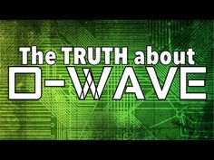 The TRUTH About D-WAVE QUANTUM COMPUTERS and the FUTURE A.I. Artificial Intelligence Mandela Effect - YouTube
