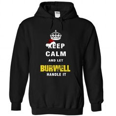 Keep Calm And Let BURWELL Handle It - #gift for women #mothers day gift. HURRY => https://www.sunfrog.com/Names/Keep-Calm-And-Let-BURWELL-Handle-It-8949-Black-Hoodie.html?68278