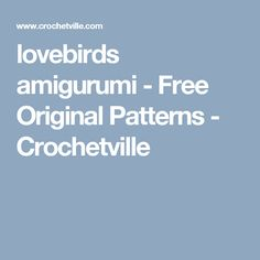 lovebirds amigurumi - Free Original Patterns - Crochetville