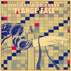 "The Gaslamp Killer ""Flange Face / Seven Years of Bad Luck for Fun - Single"""