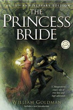 Some of you think the book is better than the movie. Others say the movie is better than the book. I say: you've got to experience both. The Princess Bride by William Goldman This Is A Book, I Love Books, Great Books, The Book, Books To Read, My Books, Music Books, The Princess Bride Book, Kids Cookbook