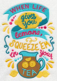 When Life Gives You Lemons, Squeeze Em in your Tea | Embroidery Library