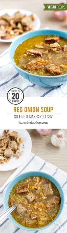 Delicious Red Onion Soup. Ready in 20 minutes | #dinner #vegan | hurrythefoodup.com