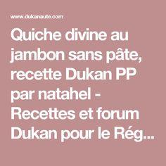 Quiche divine au jambon sans pâte, recette Dukan PP par natahel - Recettes et forum Dukan pour le Régime Dukan