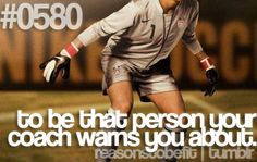 This is definitely the best one there is.   -to be that person your coach warns you about-