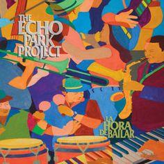 Expresión Latina: (2015) The Echo Park Project - Nuevo amanecer