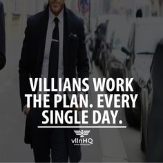 Villains work the plan. Every single day. #howvillainswork #villainjustdoit #vllnhqambitious