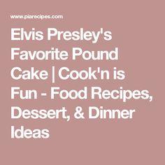 Elvis Presley's Favorite Pound Cake | Cook'n is Fun - Food Recipes, Dessert, & Dinner Ideas