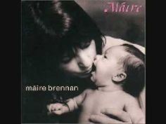 Maire Brennan- Oro  a lullaby in Gaelic composed for Maire's baby daughter(the little sweetie pictured on the album cover)