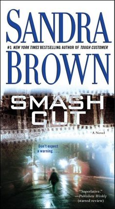 Smash Cut by Sandra Brown - From New York Times bestselling author of Seeing Red comes this thrilling novel full of jarring, cinematic twists and breathless. Best Books To Read, I Love Books, Great Books, Sandra Brown Books, Crime Books, Crime Fiction, My Escape, Book Authors, Writing A Book