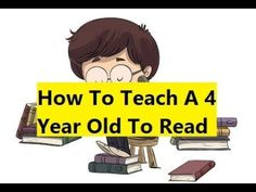 How To Teach A 4 Year Old To Read - How To Teach Any Child To Read Easily