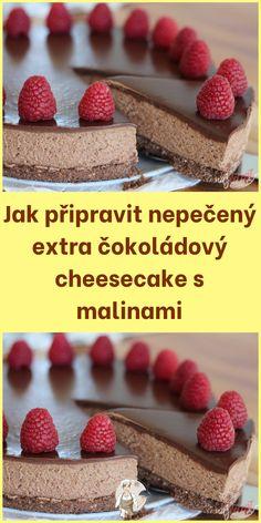 Jak připravit nepečený extra čokoládový cheesecake s malinami Cereal, Cheesecake, Breakfast, Food, Morning Coffee, Cheesecakes, Essen, Meals, Yemek