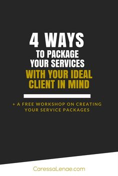 4 Ways to Package Your Services With Your Ideal Client in Mind. Plus a free workshop on creating your service packages! Don't you want to make money with your services? Are you still unsure how to package your services for your ideal client? Freelancers, coaches, virtual assistants, mompreneurs, I have you covered. via CaressaLenae.com
