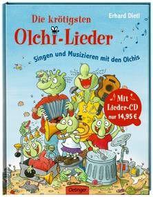 Die krötigsten Olchi-Lieder. Von Erhard Dietl. Ab 5 Jahren.