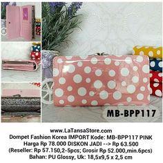 Dompet Pink Fashion Korea Import Murah Website: www.latansastore.com FB Page: La Tansa Store Serius Order: Kode Tas + Nama + Alamat + No.HP :: Website :: Inbox FB :: BBM 76221983 (CS 1) atau 29855A43 (CS 2) :: SMS 08155 012 474 :: WA/LINE 0852 885 886  81 Pembayaran: Mandiri/BCA/BNI/BRI Pengiriman: JNE/Tiki/Pos Indonesia Harga BELUM termasuk ongkir  La Tansa Store - Toko Tas Online: Tas Import Murah  Dompet IMPORT Kode: MB-BPP117 PINK Harga Rp 78.000 DISKON JADI --> Rp 63.500 (Reseller: Rp…