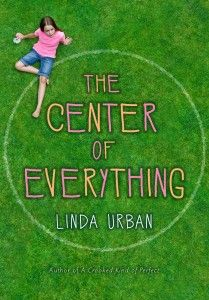 The Center of Everything by Linda Urban Harcourt, 194 pgs. Even though the next Newbery announcement is ten mont. New Books, Good Books, Books To Read, Realistic Fiction, Mentor Texts, Reading Levels, Book Signing, Chapter Books, The Life