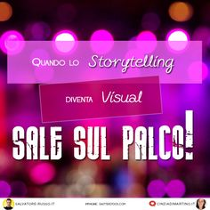 Lo Storytelling, soprattutto se Visual, ti calamita gli occhi del pubblico e ti assicura tutta la loro attenzione. E tu sei pronto a salire sul palco?
