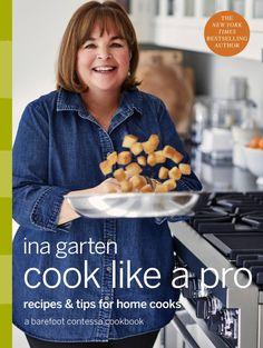 Barefoot Contessa, Cook Like a Pro Recipes and Tips for Home Cooks by Ina Garten. Cookbook, recipes and entertaining tips. Barefoot Contessa, Gazpacho, New York Times, Ny Times, Chefs, Cooking Tips, Cooking Recipes, Cooking Classes, Cooking Games